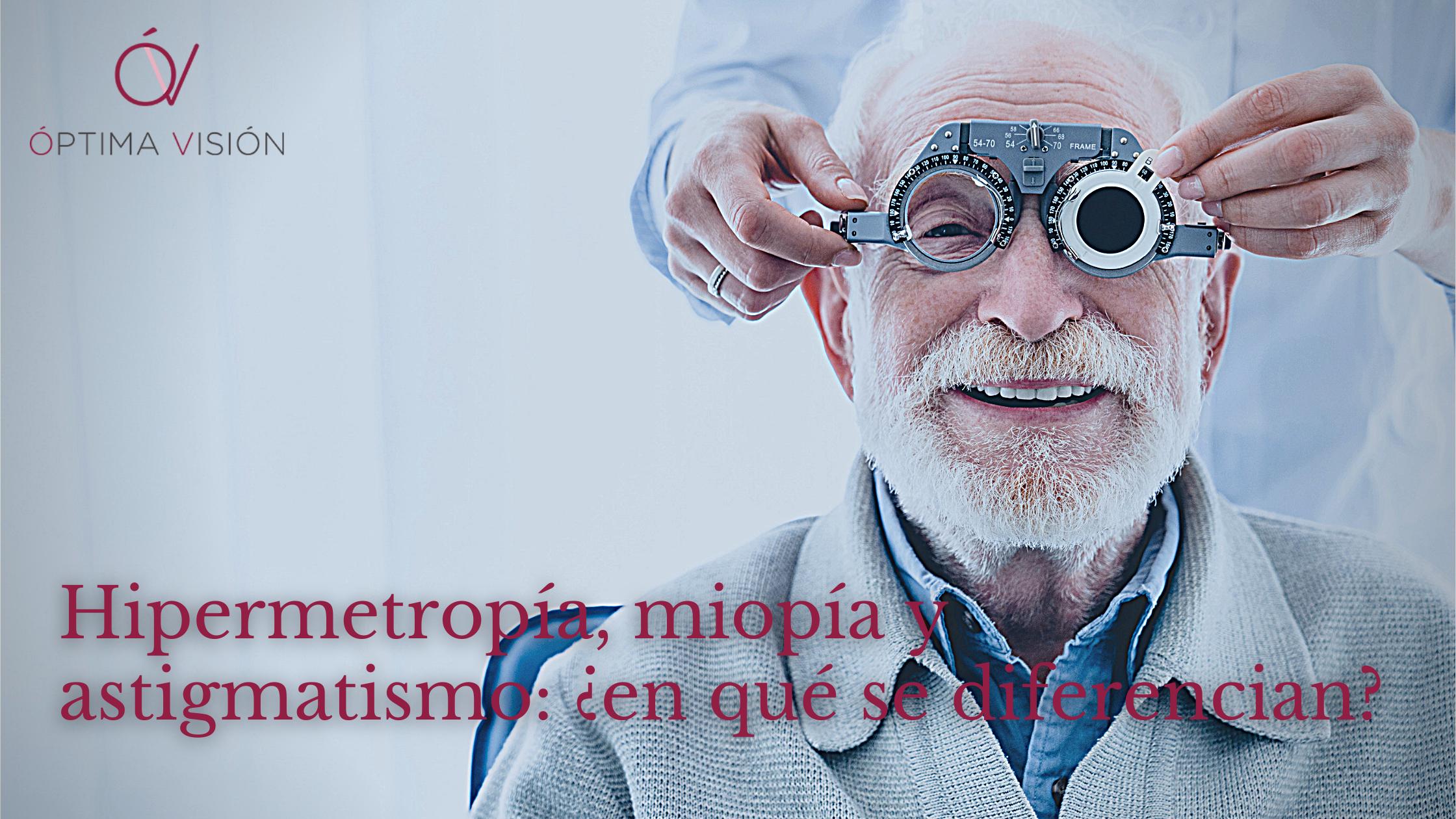Hipermetropía, miopía y astigmatismo, ¿en qué se diferencian?